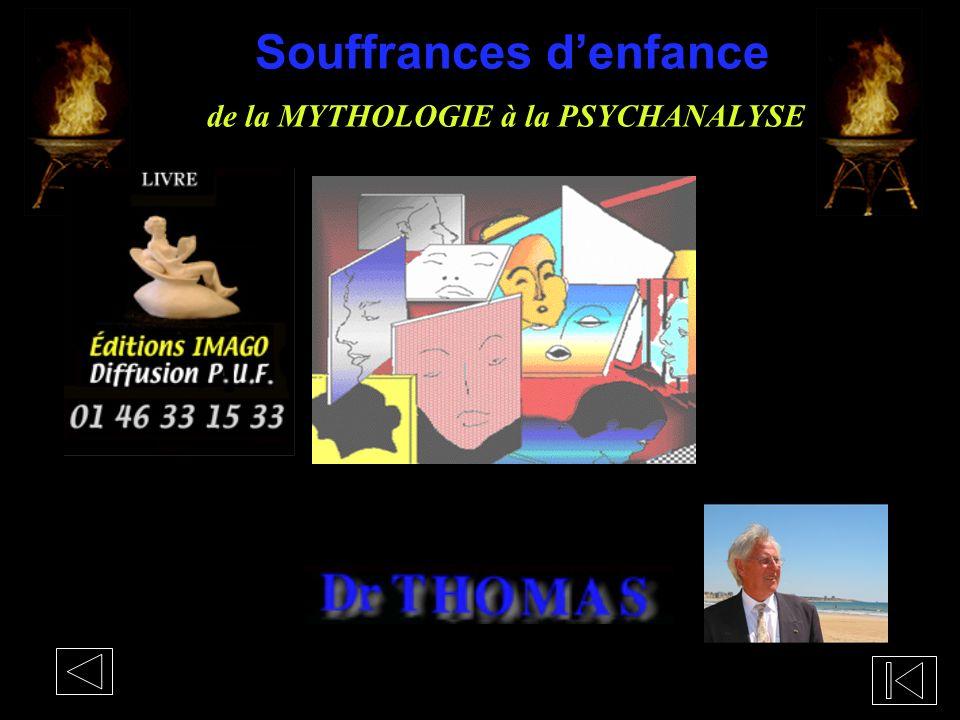 Souffrances denfance Souffrances denfance de la MYTHOLOGIE à la PSYCHANALYSE