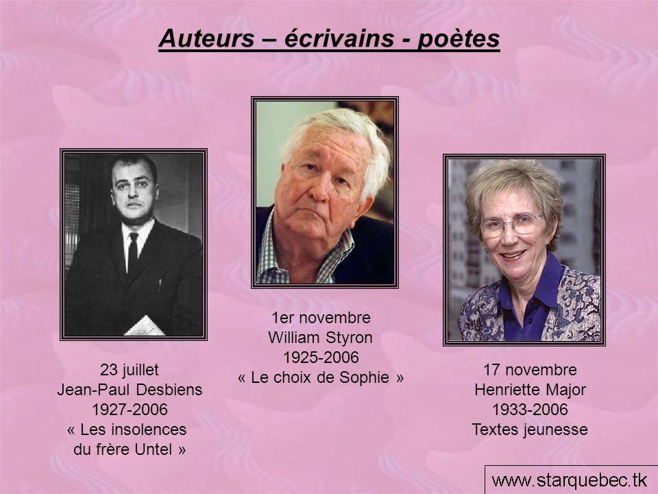 Auteurs – écrivains - poètes 1er novembre William Styron 1925-2006 « Le choix de Sophie » 17 novembre Henriette Major 1933-2006 Textes jeunesse 23 jui