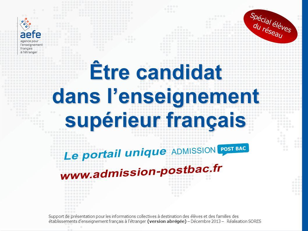 Être candidat dans lenseignement supérieur français dans lenseignement supérieur français Spécial élèves du réseau Support de présentation pour les in
