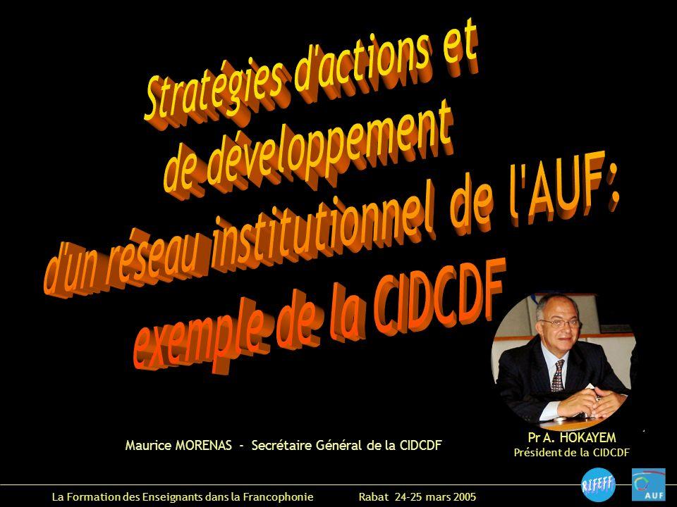 La Formation des Enseignants dans la Francophonie Rabat 24-25 mars 2005 Pr A.