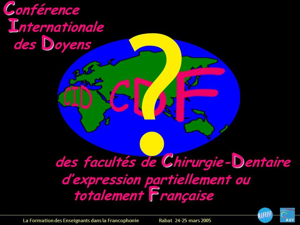 C C onférence I I nternationale D des D oyens CD des facultés de C hirurgie- D entaire dexpression partiellement ou F totalement F rançaise ?