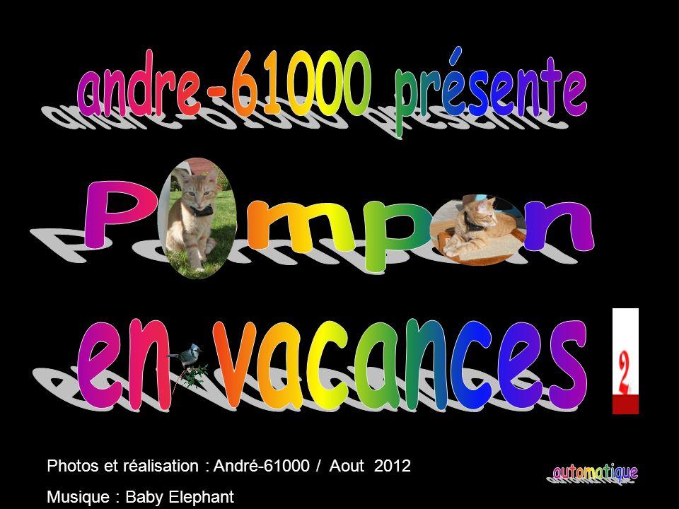 Photos et réalisation : André-61000 / Aout 2012 Musique : Baby Elephant