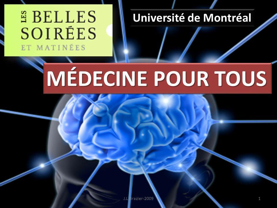 MÉDECINE POUR TOUS Université de Montréal 1J.L.Brazier-2009