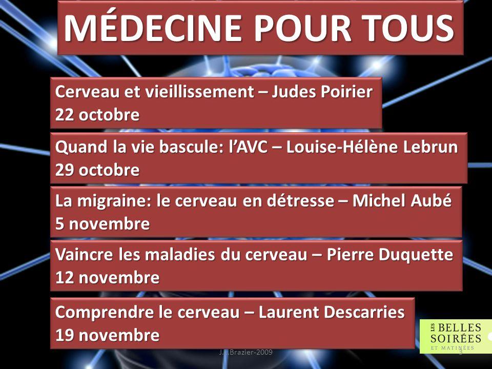 MÉDECINE POUR TOUS Université de Montréal Cerveau et vieillissement – Judes Poirier 22 octobre Cerveau et vieillissement – Judes Poirier 22 octobre Qu