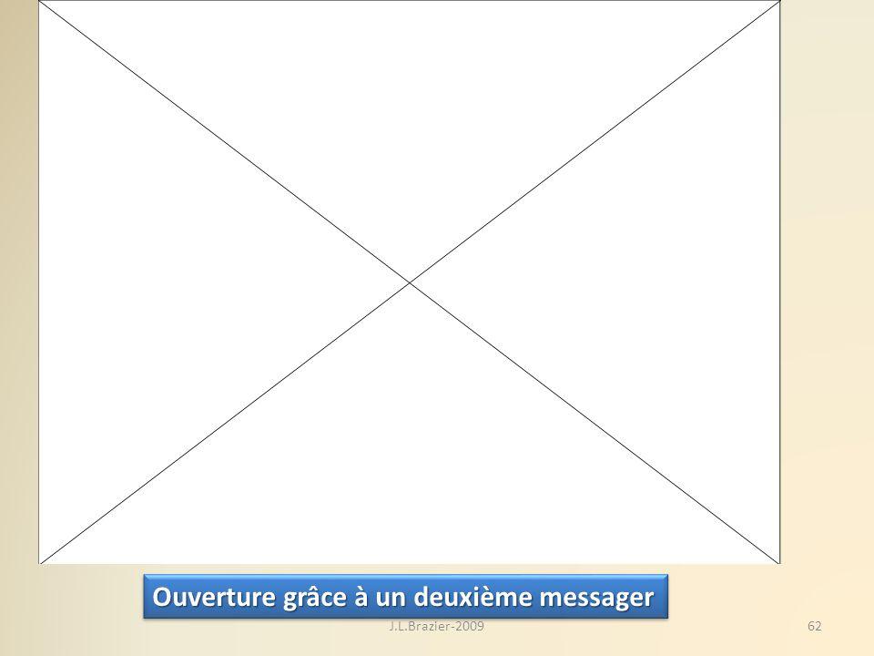 Ouverture grâce à un deuxième messager 62J.L.Brazier-2009