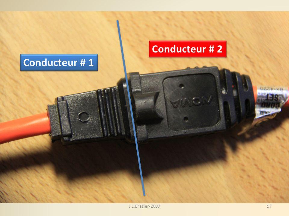 Conducteur # 1 Conducteur # 2 97J.L.Brazier-2009
