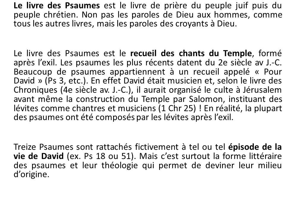 Le livre des Psaumes n est pas un livre à proprement parler, mais plutôt une collection de 150 textes.