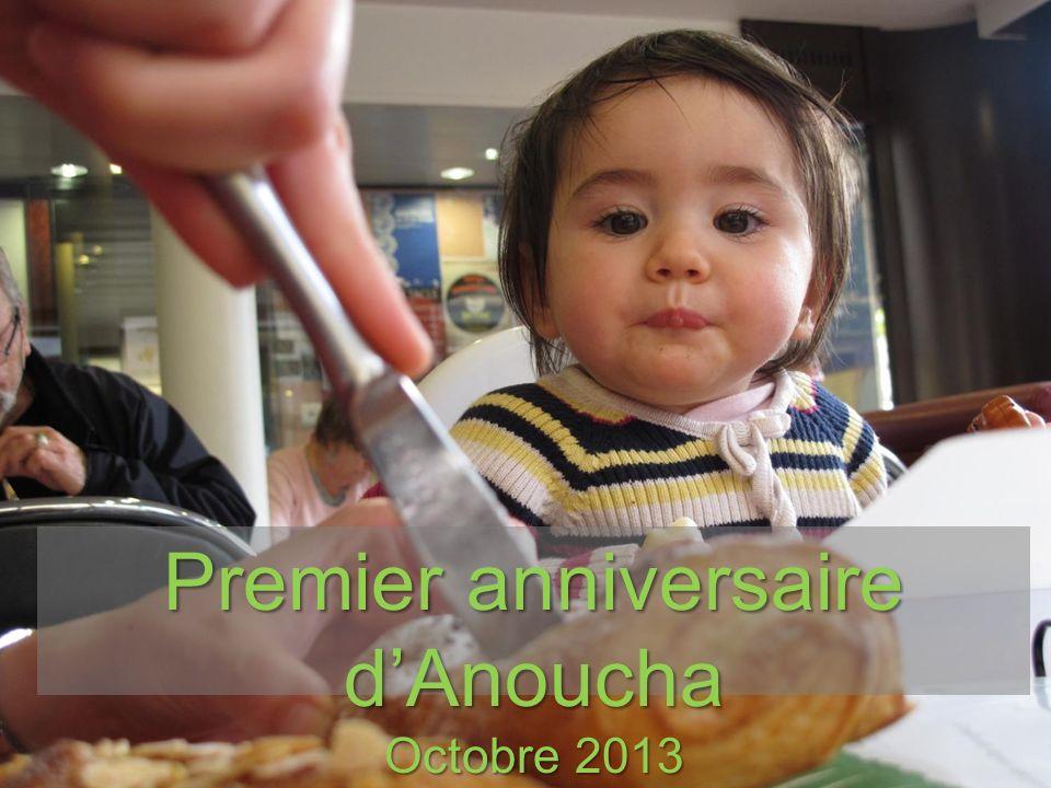 Premier anniversaire dAnoucha Octobre 2013