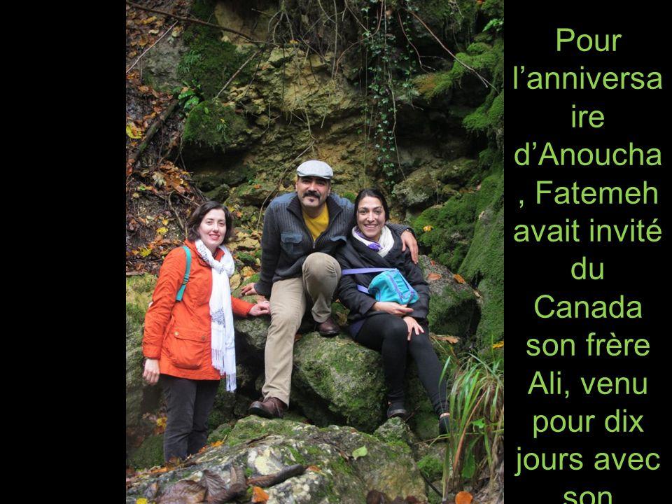 Pour lanniversa ire dAnoucha, Fatemeh avait invité du Canada son frère Ali, venu pour dix jours avec son épouse Shaghoye gh.