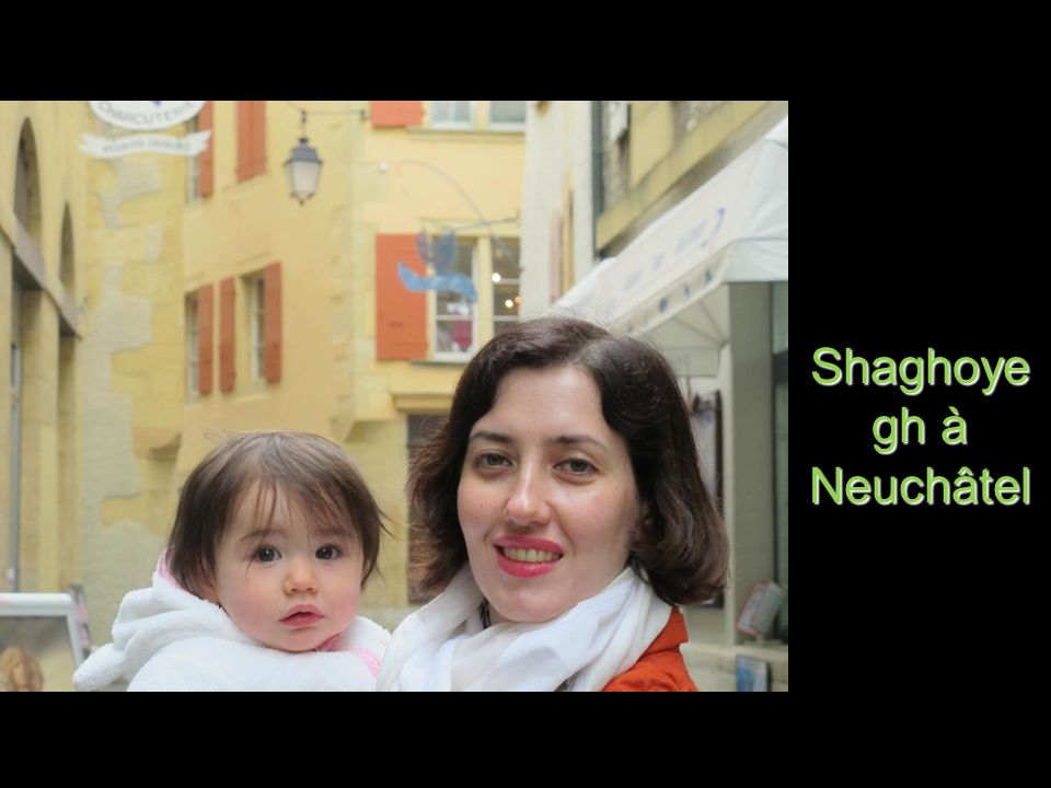 Shaghoye gh à Neuchâtel