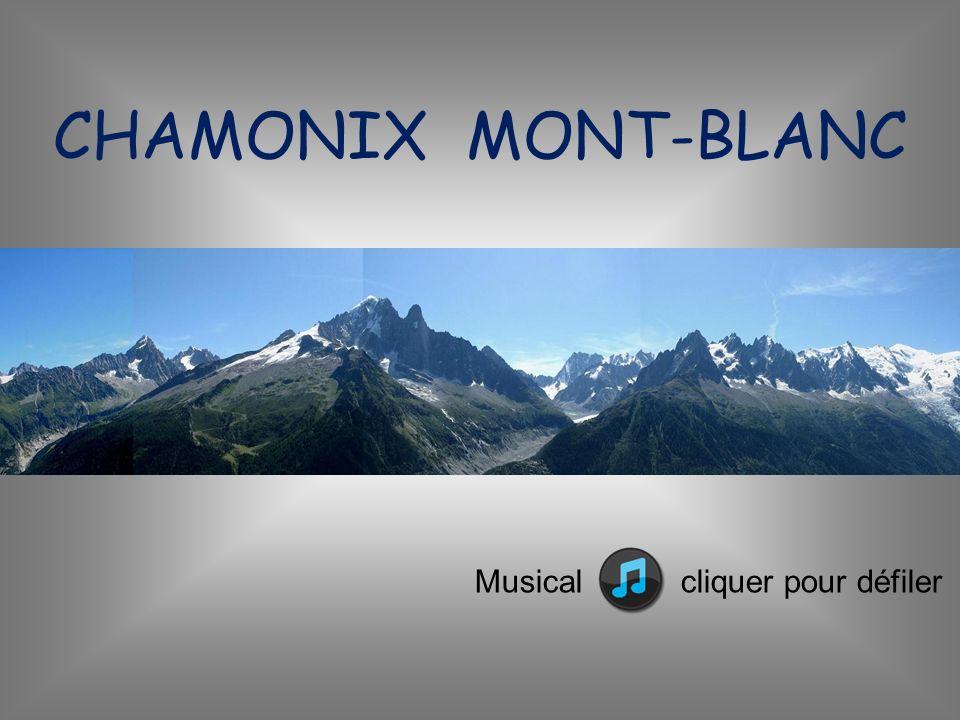 CHAMONIX MONT-BLANC Musical cliquer pour défiler