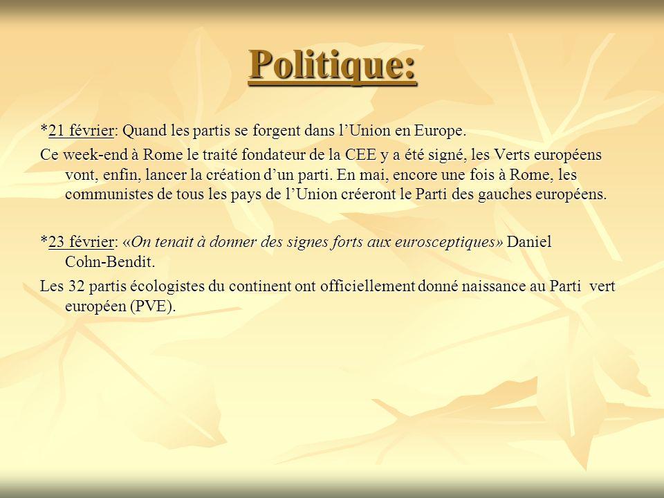 Politique: *21 février: Quand les partis se forgent dans lUnion en Europe. Ce week-end à Rome le traité fondateur de la CEE y a été signé, les Verts e