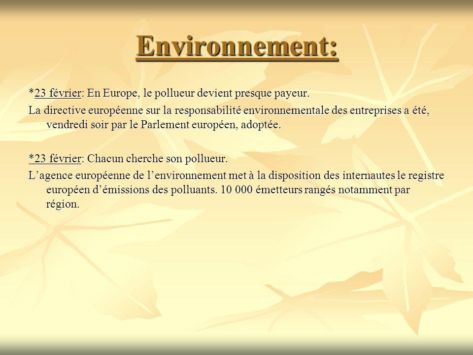 Environnement: *23 février: En Europe, le pollueur devient presque payeur. La directive européenne sur la responsabilité environnementale des entrepri