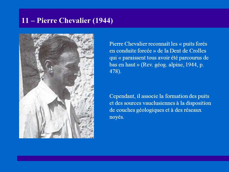12 – Philippe Renault (1967-68) Philippe Renault décrit les formes de creusement paragénétique (1967-68), mais il attribue ces formes pariétales (chenaux de voûte, pendants, lapiaz de voûte, etc.) à des causes internes (barrage de blocs, etc.).