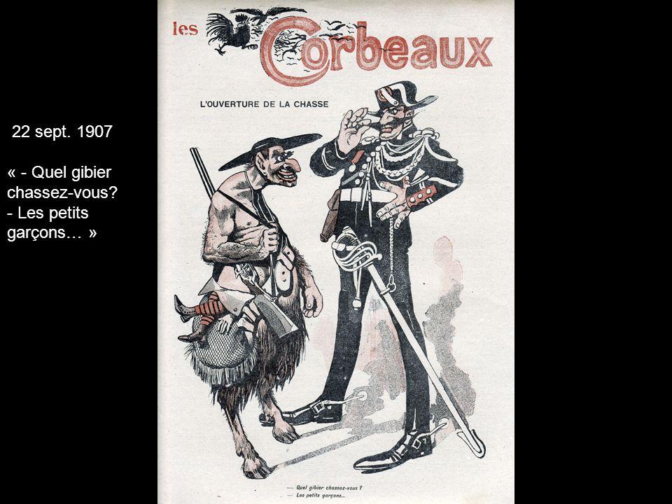22 sept. 1907 « - Quel gibier chassez-vous? - Les petits garçons… »