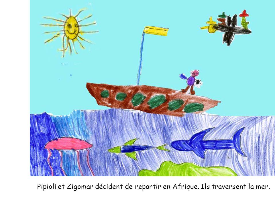 Pipioli et Zigomar décident de repartir en Afrique. Ils traversent la mer.