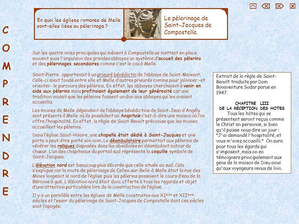COMPRENDRECOMPRENDRE COMPRENDRECOMPRENDRE En quoi les églises romanes de Melle sont-elles liées au pèlerinage ? Le pèlerinage de Saint-Jacques de Comp