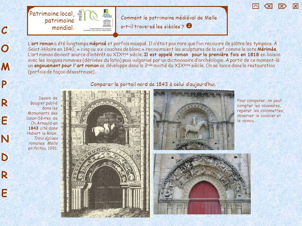 COMPRENDRECOMPRENDRE COMPRENDRECOMPRENDRE Patrimoine local, patrimoine mondial. Comment le patrimoine médiéval de Melle a-t-il traversé les siècles ?