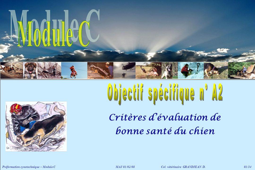 Critères dévaluation de bonne santé du chien Préformation cynotechnique – Module CMAJ 01/02/08 Col vétérinaire GRANDJEAN D. 01/34