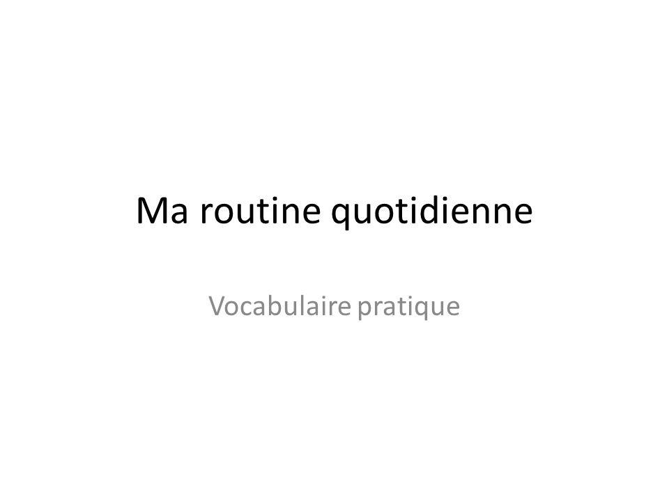 Ma routine quotidienne Vocabulaire pratique