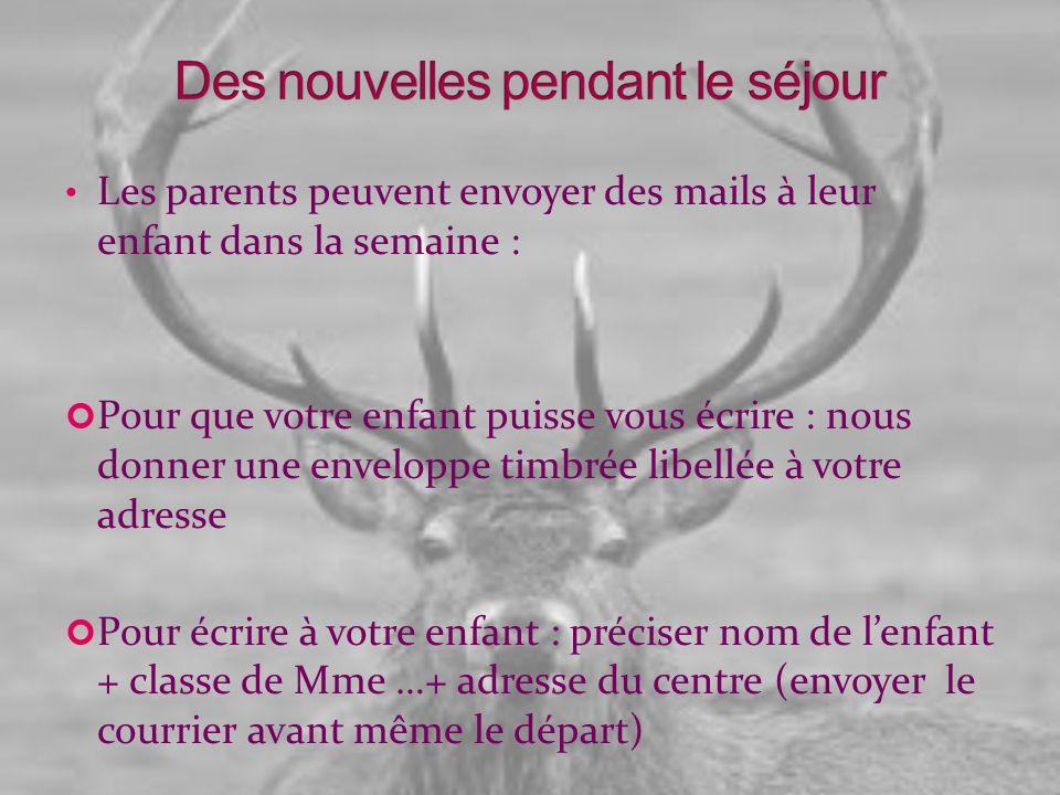 Les parents peuvent envoyer des mails à leur enfant dans la semaine : Pour que votre enfant puisse vous écrire : nous donner une enveloppe timbrée lib