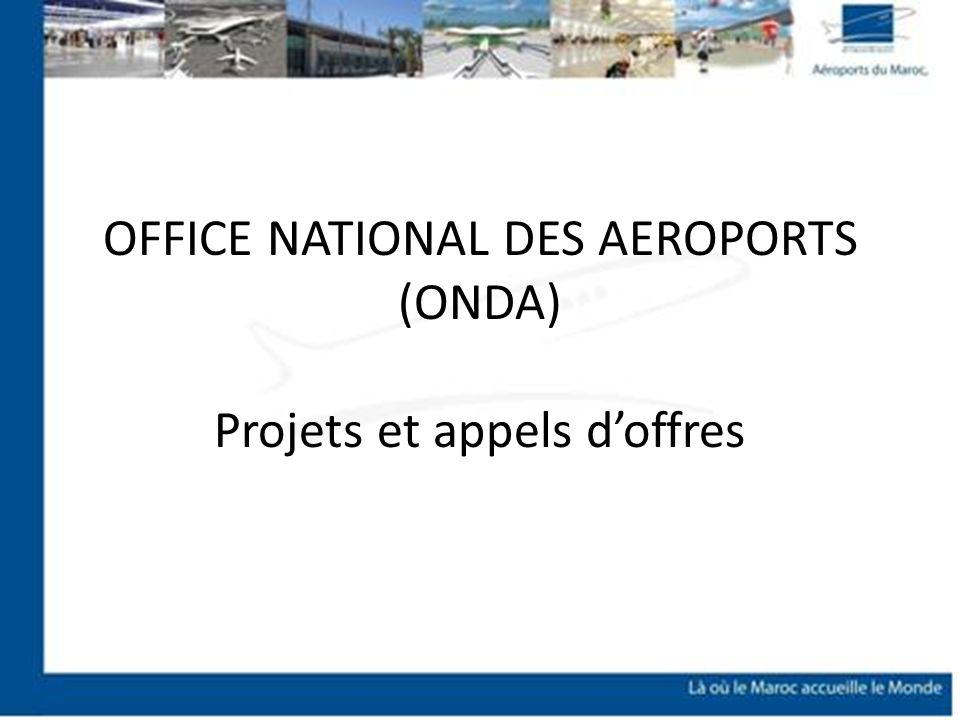 OFFICE NATIONAL DES AEROPORTS (ONDA) Projets et appels doffres
