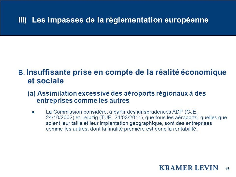 16 III) Les impasses de la règlementation européenne B.