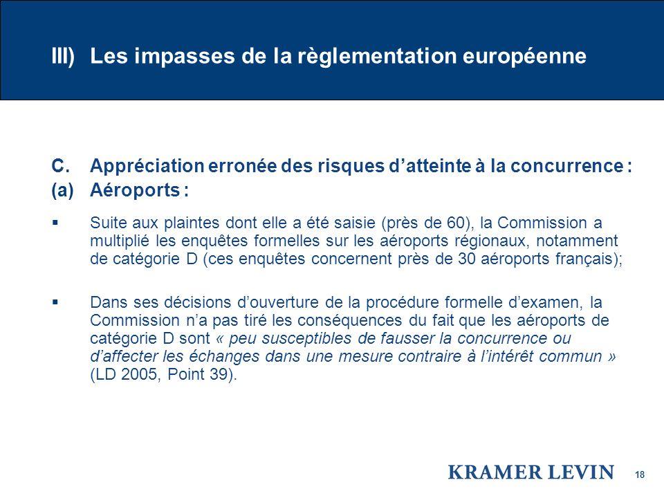 18 III) Les impasses de la règlementation européenne C.