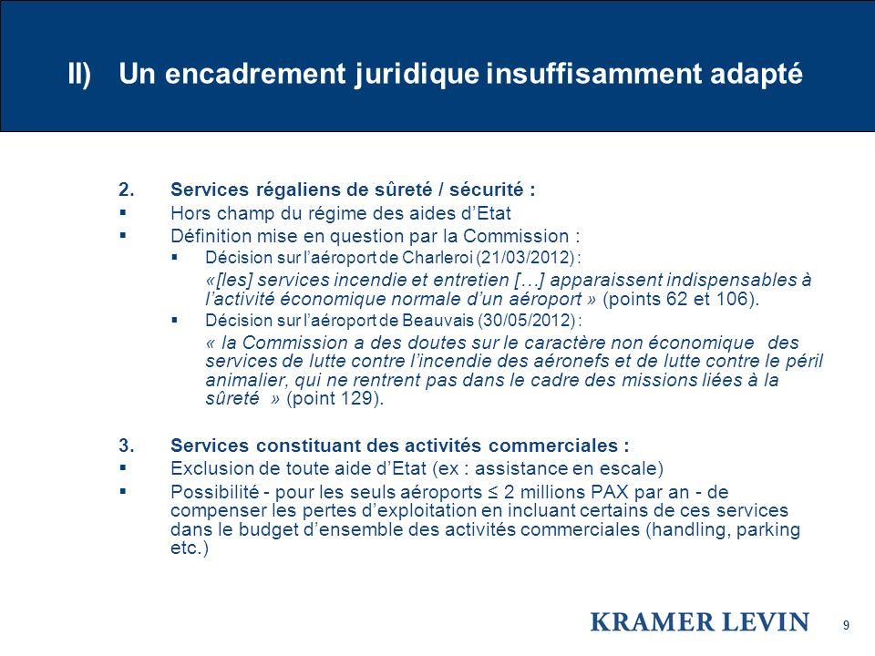 9 II) Un encadrement juridique insuffisamment adapté 2.
