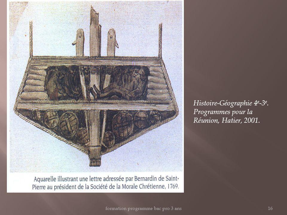 Histoire-Géographie 4 e -3 e. Programmes pour la Réunion, Hatier, 2001. formation programme bac pro 3 ans16