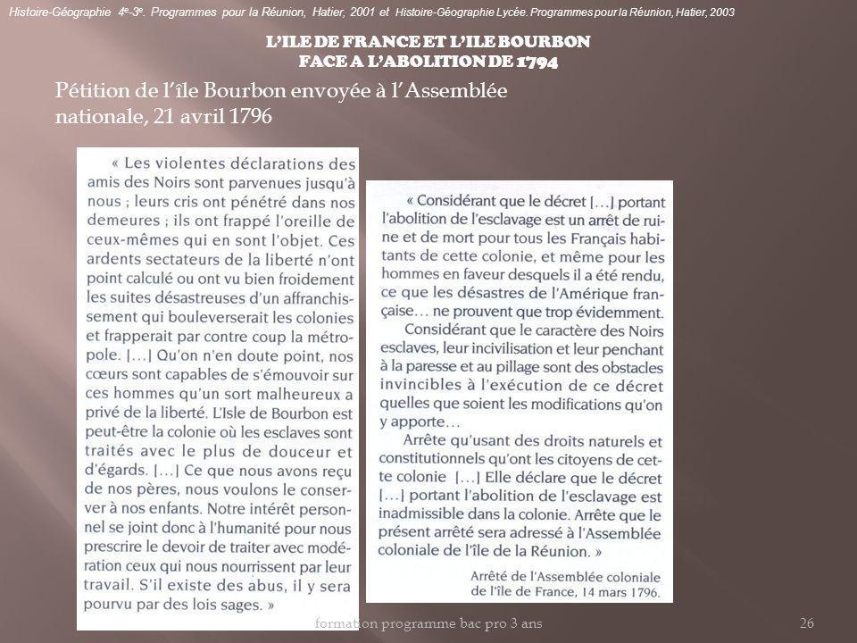 LILE DE FRANCE ET LILE BOURBON FACE A LABOLITION DE 1794 Pétition de lîle Bourbon envoyée à lAssemblée nationale, 21 avril 1796 Histoire-Géographie 4 e -3 e.