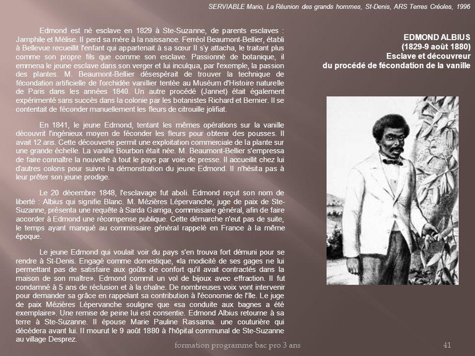 Edmond est né esclave en 1829 à Ste-Suzanne, de parents esclaves : Jamphile et Mélise.