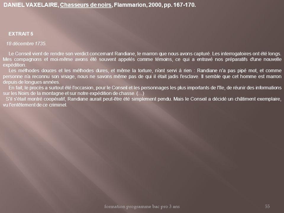 DANIEL VAXELAIRE, Chasseurs de noirs, Flammarion, 2000, pp. 167-170. EXTRAIT 5 18 décembre 1735. Le Conseil vient de rendre son verdict concernant Ran