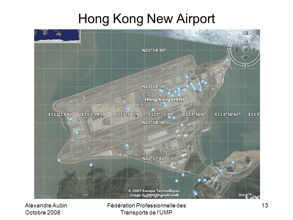 Alexandre Aubin Octobre 2008 Fédération Professionnelle des Transports de l UMP 13 Hong Kong New Airport
