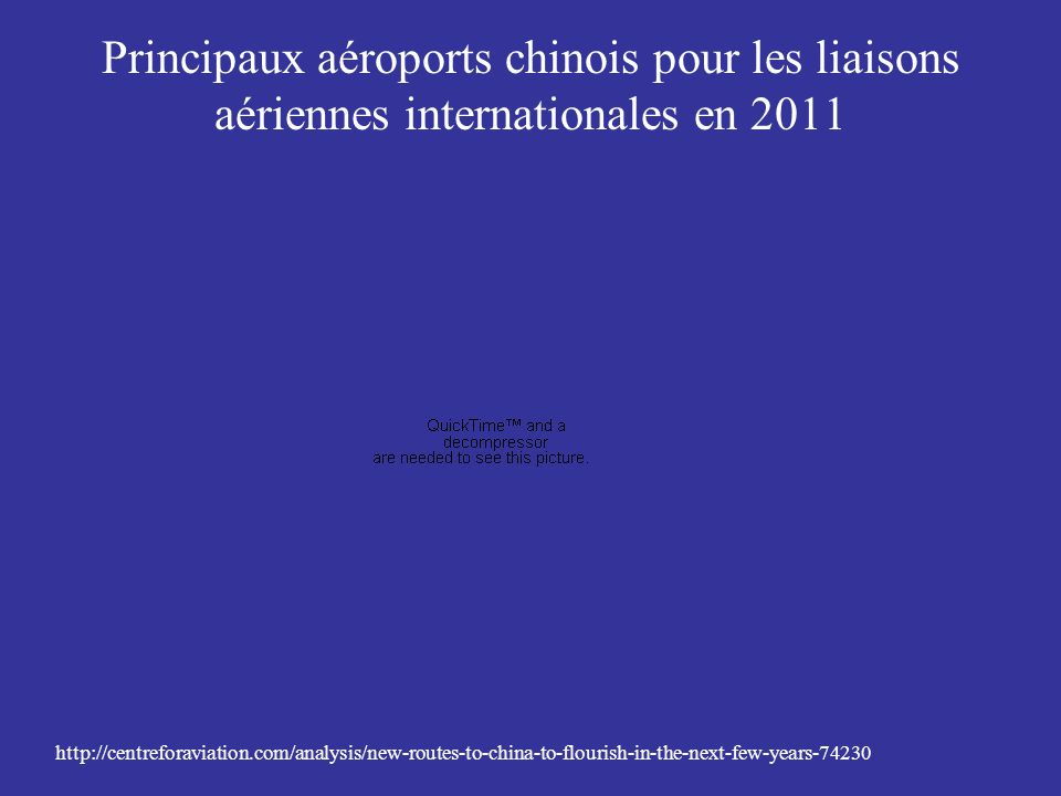 Principaux aéroports chinois pour les liaisons aériennes internationales en 2011 http://centreforaviation.com/analysis/new-routes-to-china-to-flourish
