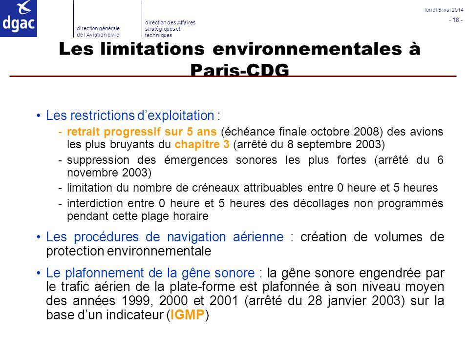 - 18 - lundi 5 mai 2014 direction générale de lAviation civile direction des Affaires stratégiques et techniques Les limitations environnementales à P