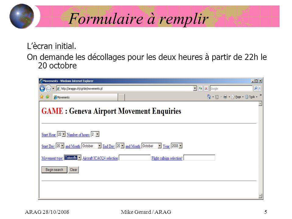 ARAG 28/10/2008Mike Gerard / ARAG5 Formulaire à remplir Lècran initial.