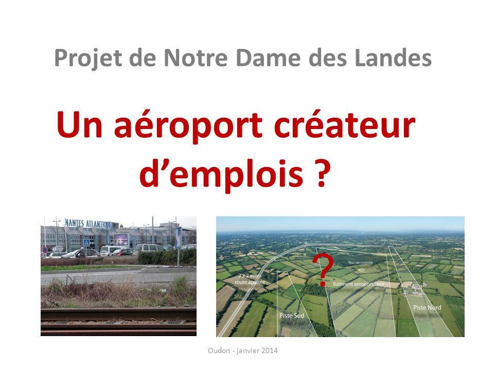 Un aéroport créateur demplois ? Projet de Notre Dame des Landes Oudon - janvier 2014 ?