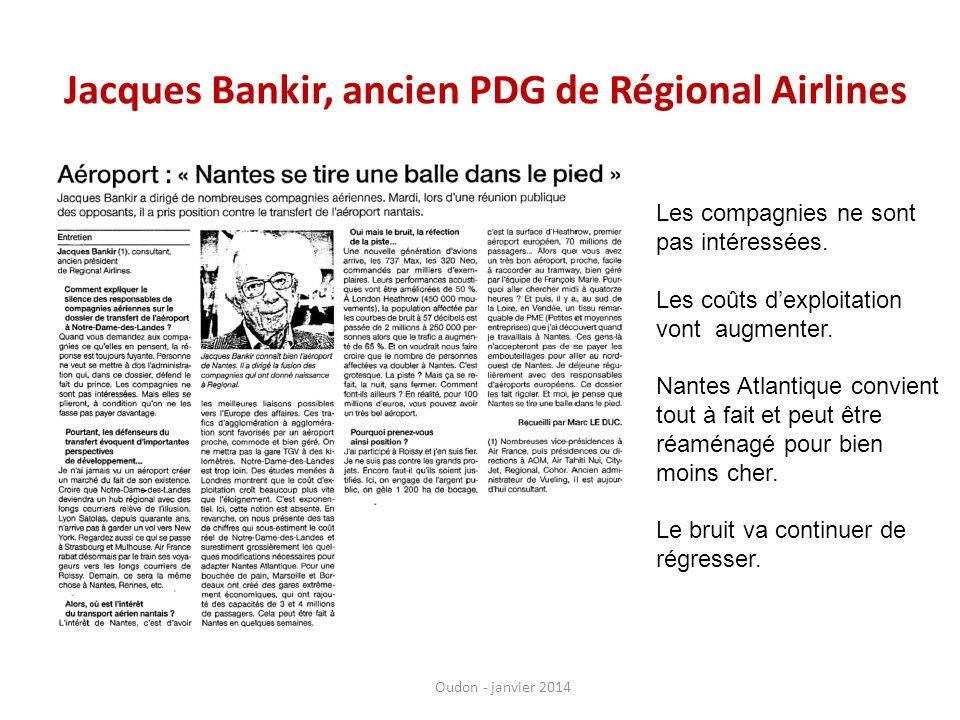 Jacques Bankir, ancien PDG de Régional Airlines Les compagnies ne sont pas intéressées. Les coûts dexploitation vont augmenter. Nantes Atlantique conv