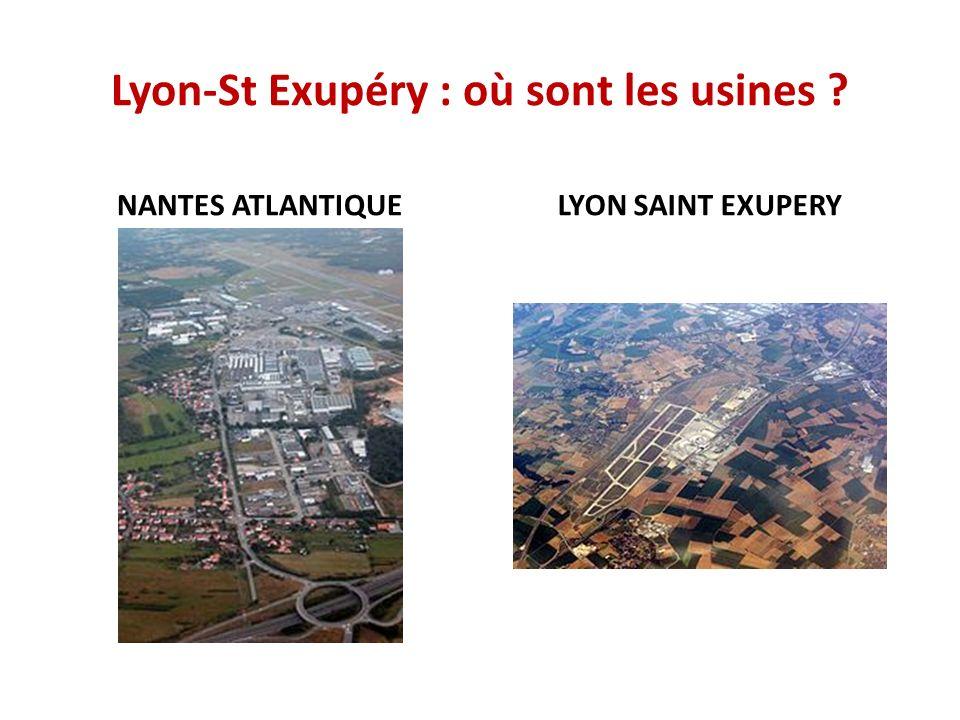 Lyon-St Exupéry : où sont les usines ? NANTES ATLANTIQUELYON SAINT EXUPERY