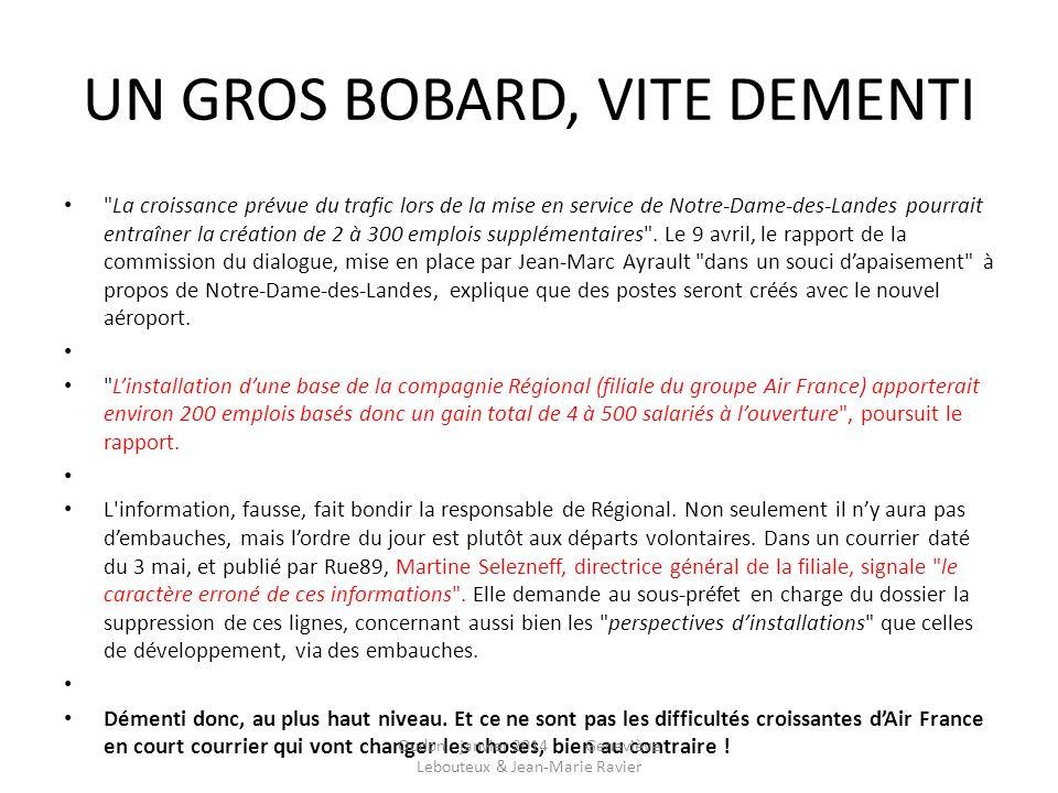 UN GROS BOBARD, VITE DEMENTI La croissance prévue du trafic lors de la mise en service de Notre-Dame-des-Landes pourrait entraîner la création de 2 à 300 emplois supplémentaires .