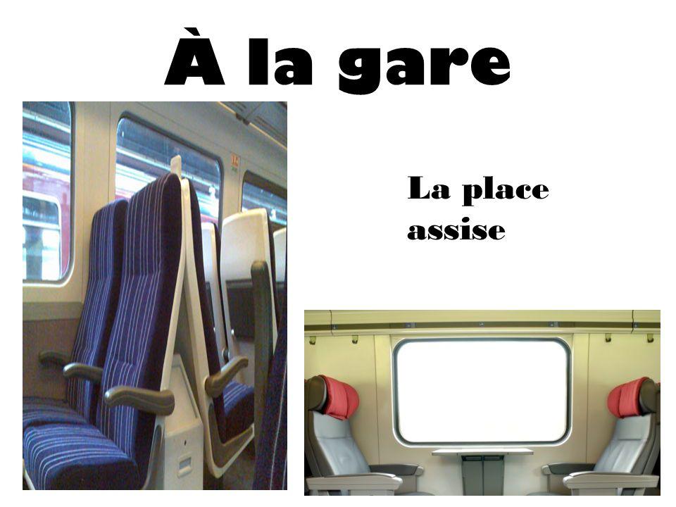 À la gare La place assise