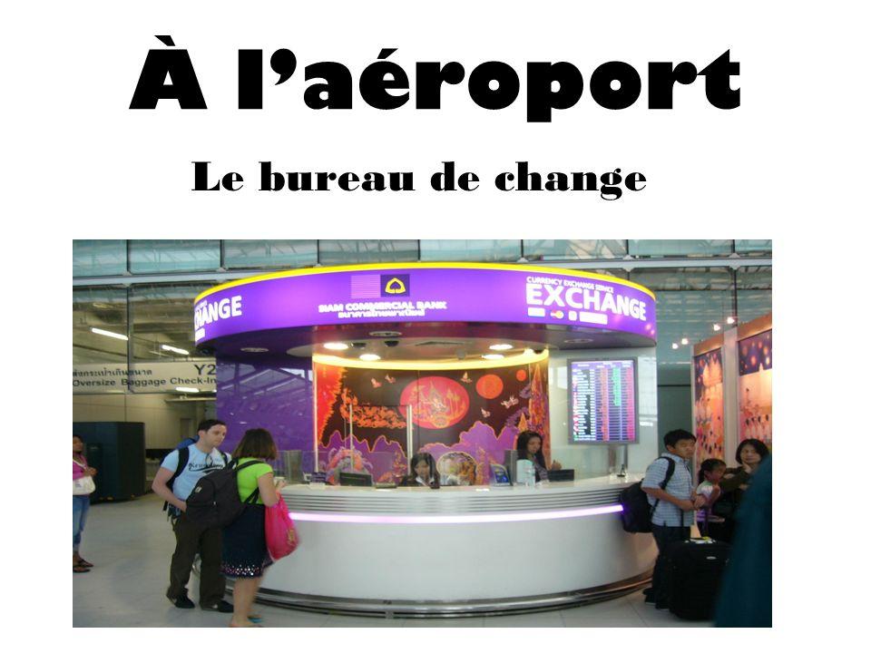 À laéroport Le bureau de change