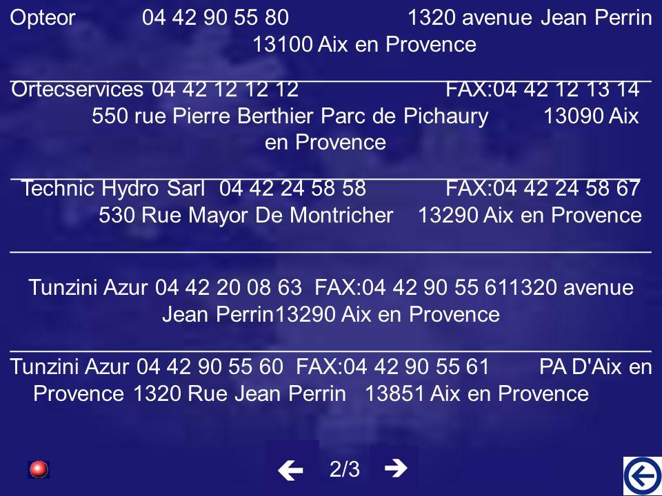 Altys 04 42 90 40 20240 rue Louis de Broglie 13090 Aix en Provence ____________________________________________________ AMTS 04 42 39 96 60530 avenue