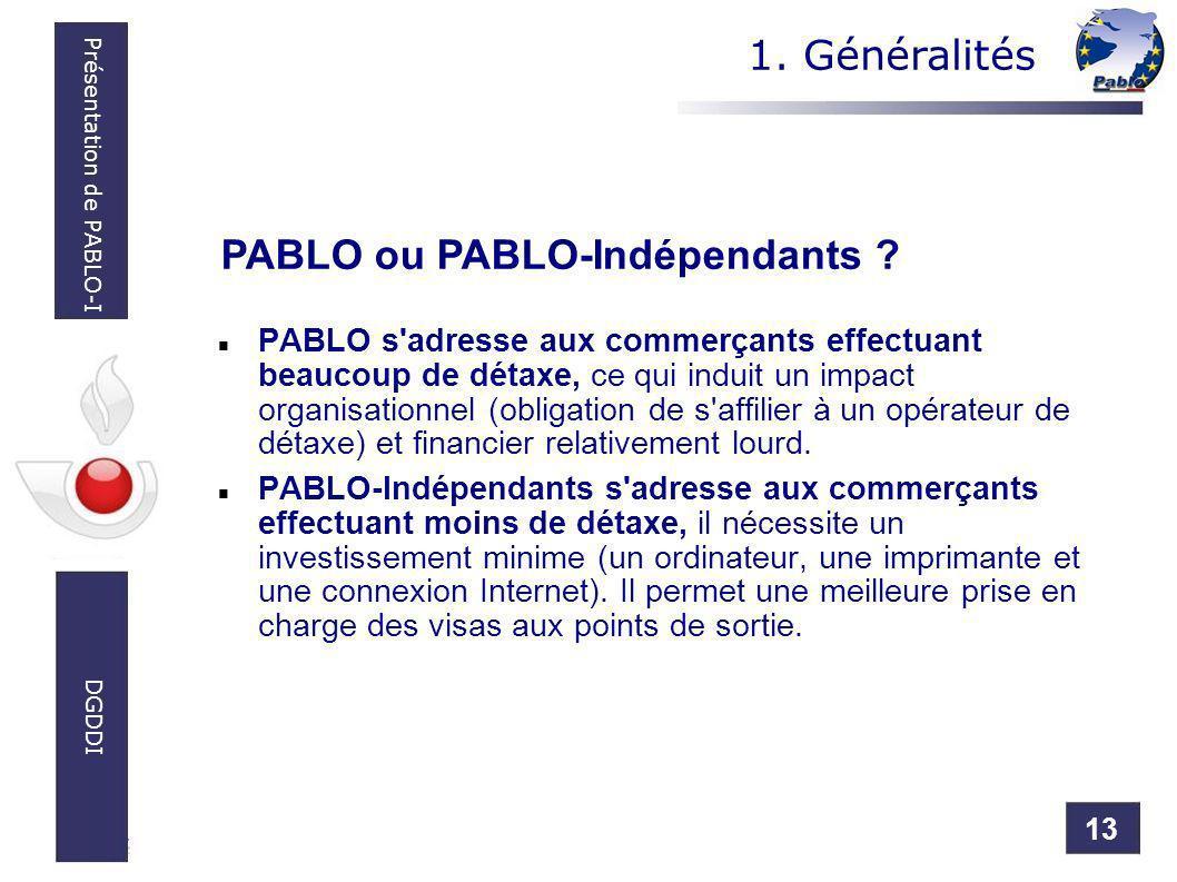 13 Présentation de PABLO-I DGDDI PABLO s'adresse aux commerçants effectuant beaucoup de détaxe, ce qui induit un impact organisationnel (obligation de