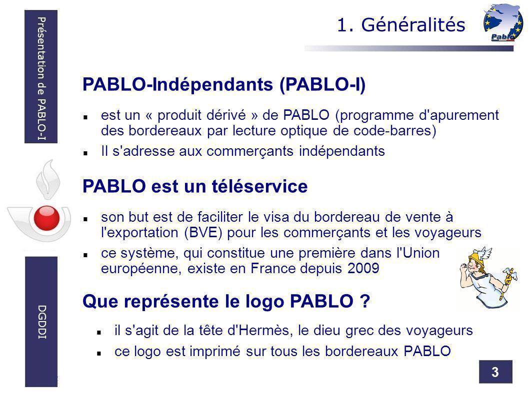 3 Présentation de PABLO-I DGDDI 1. Généralités il s'agit de la tête d'Hermès, le dieu grec des voyageurs ce logo est imprimé sur tous les bordereaux P