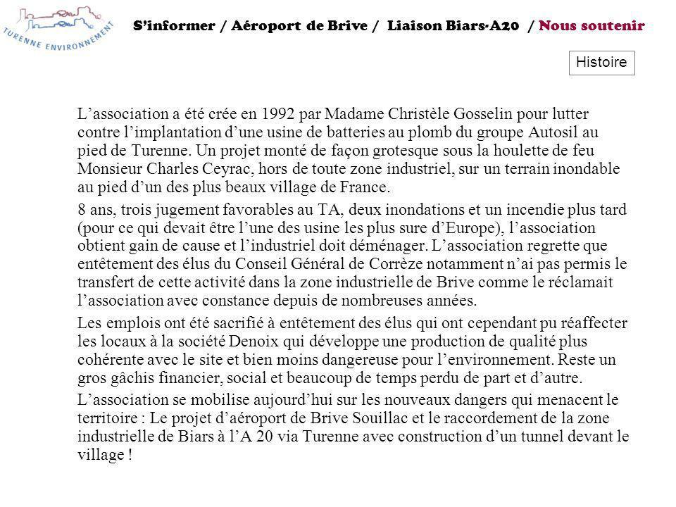Lassociation a été crée en 1992 par Madame Christèle Gosselin pour lutter contre limplantation dune usine de batteries au plomb du groupe Autosil au p