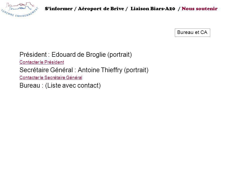 Président : Edouard de Broglie (portrait) Contacter le Président Secrétaire Général : Antoine Thieffry (portrait) Contacter le Secrétaire Général Bure