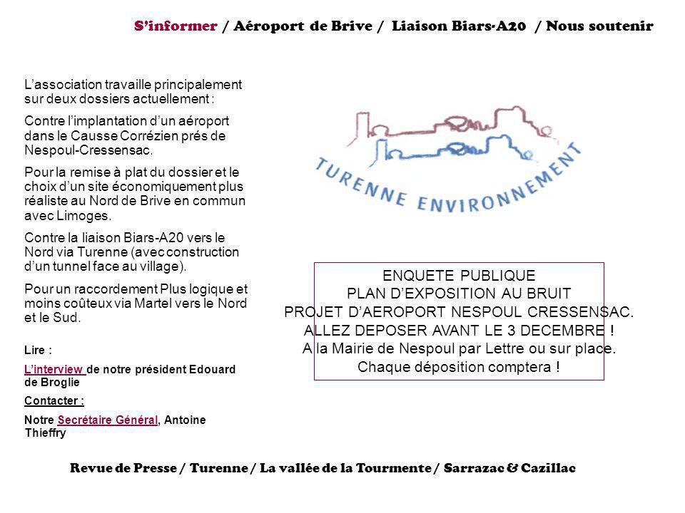 Sinformer / Aéroport de Brive / Liaison Biars-A20 / Nous soutenir Lassociation travaille principalement sur deux dossiers actuellement : Contre limpla