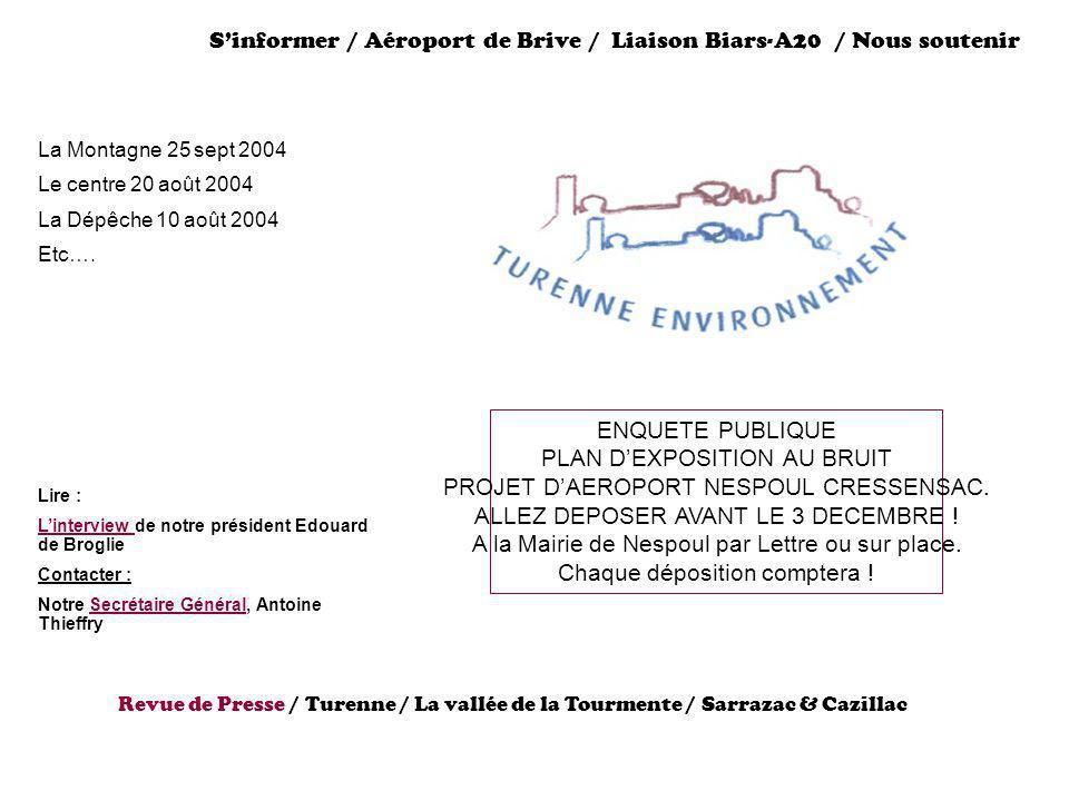 Sinformer / Aéroport de Brive / Liaison Biars-A20 / Nous soutenir La Montagne 25 sept 2004 Le centre 20 août 2004 La Dépêche 10 août 2004 Etc…. Lire :